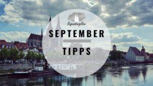 September Tipps Regensburg